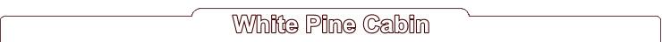 title-cabin-white-pine